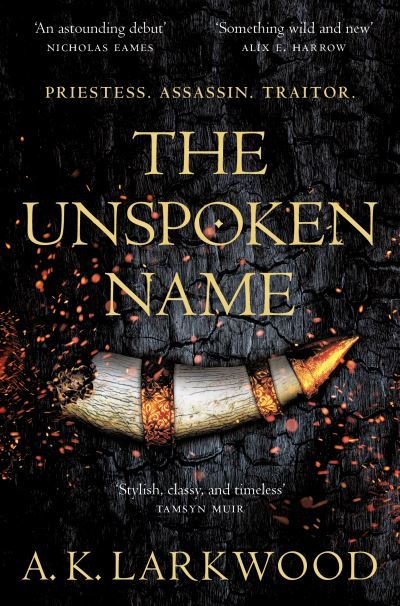 The Unspoken Name by A. K. Larkwood
