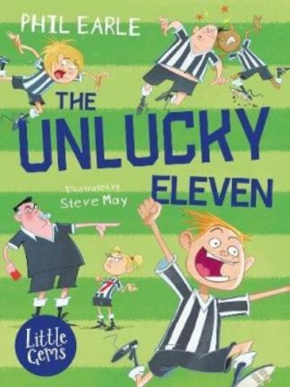 The Unlucky Eleven by Phil Earle