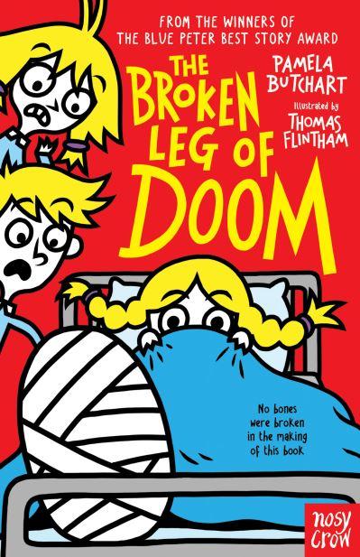 The Broken Leg of Doom by Pamela Butchart