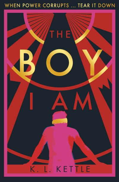 The Boy I Am by K. L. Kettle