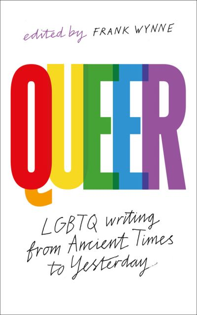 Queer: A Collection of LGBTQ Writing from Ancient Times to Yesterday by