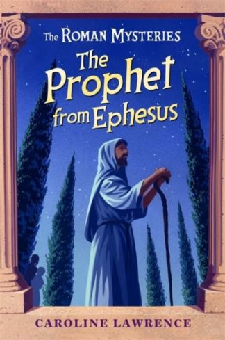 The Prophet from Ephesus by Caroline Lawrence