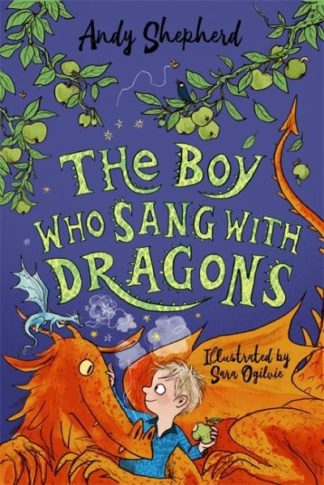 The Boy Who Sang with Dragons (The Boy Who Grew Dragons 5) by Andy Shepherd