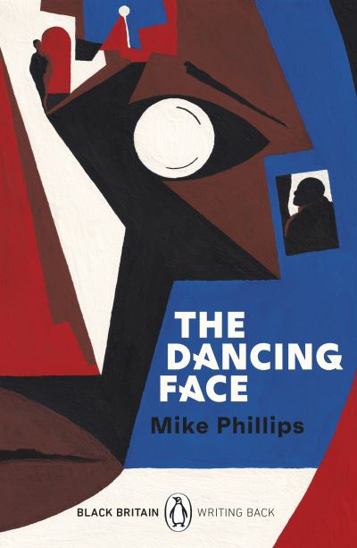 The Dancing Face: Black Britain by Mike Phillips