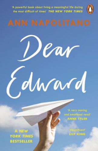 Dear Edward: The heart-warming New York Times bestseller by Ann Napolitano