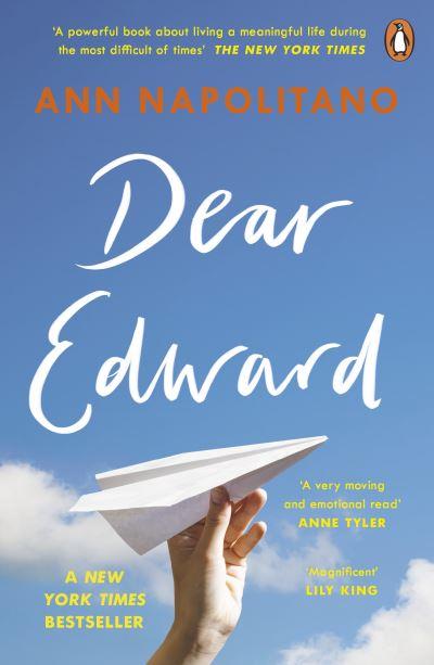 Dear Edward: The heart-warming New York Times bestseller by Ann Napolitano