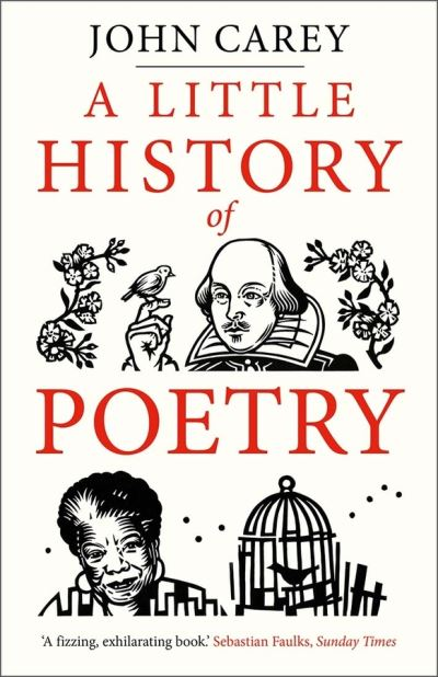 A Little History of Poetry by John Carey