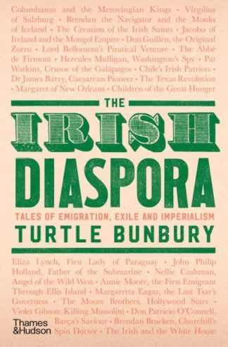 The Irish Diaspora: Tales of Emigration, Exile and Imperialism by Turtle Bunbury