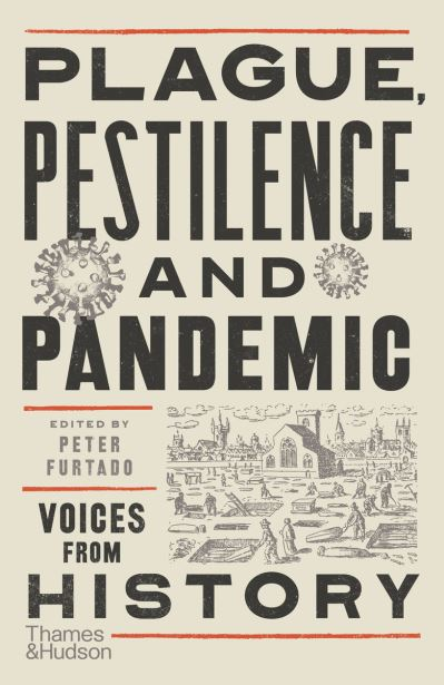 Plague, Pestilence and Pandemic: Voices from History by
