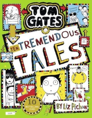 Tom Gates 18: Ten Tremendous Tales (HB) by Liz Pichon