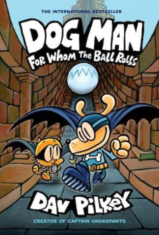 For Whom the Ball Rolls by Dav Pilkey