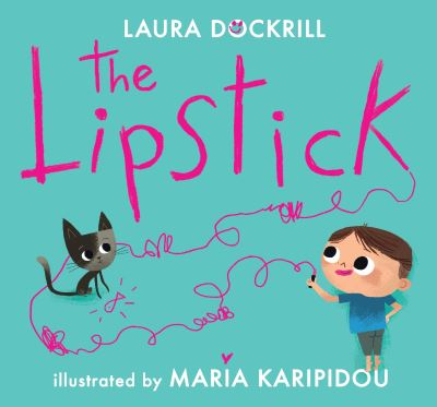 The Lipstick by Laura Dockrill