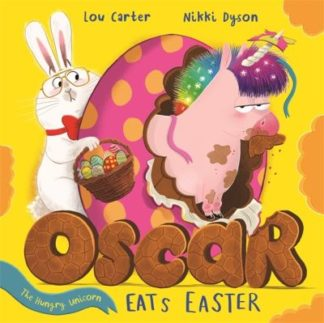 Oscar the Hungry Unicorn Eats Easter by Lou Carter