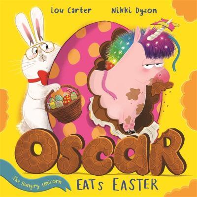 Oscar the Hungry Unicorn Eats Easter by Lou Carter