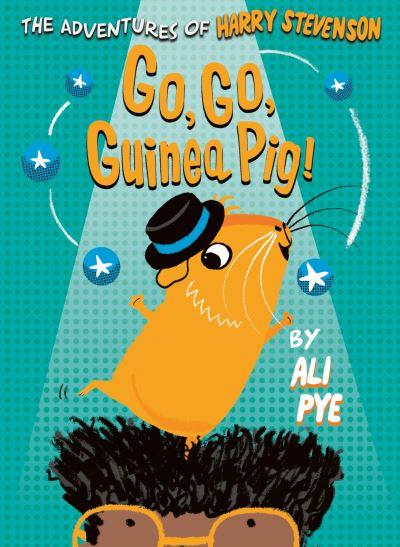 Go, Go, Guinea Pig! by Ali Pye