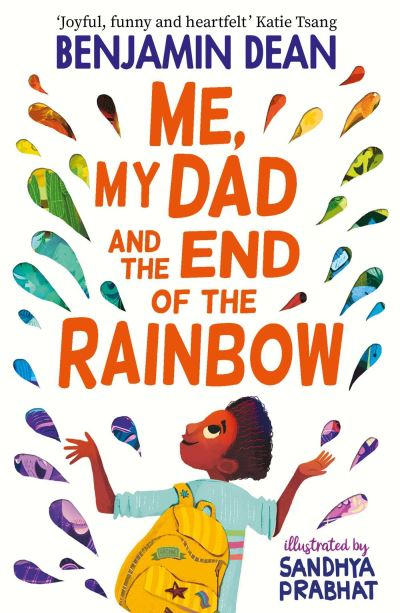 Me, My Dad and the End of the Rainbow by Benjamin Dean