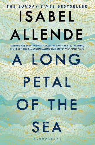 A Long Petal of the Sea: 'Allende's finest book yet' - now a Sunday Times bestse by Isabel Allende