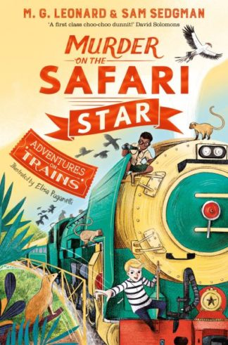 Murder on the Safari Star by M. G. Leonard