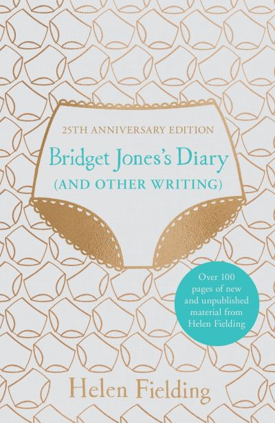 Bridget Jones's Diary (And Other Writing): 25th Anniversary Edition by Helen Fielding