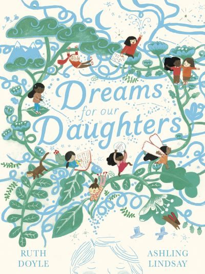 Dreams for our Daughters by Ruth Doyle