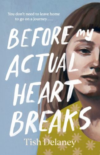 Before My Actual Heart Breaks by Tish Delaney