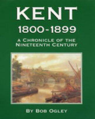 Kent 1800-1899 by Bob Ogley