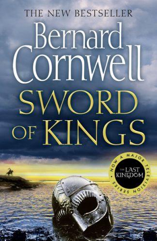 Sword of Kings (The Last Kingdom Series, Book 12) by Bernard Cornwell