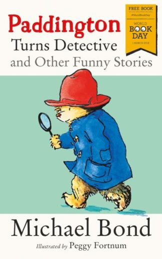 Paddington Turns Detective and Other Funny Stories by Michael Bond