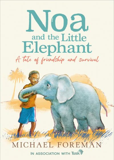 Noa and the Little Elephant by Michael Foreman