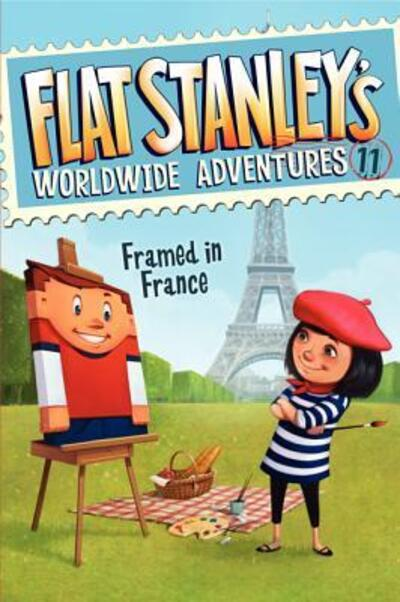 Flat Stanley's Worldwide Adventures 11: Framed in France by  Brown & Greenhut