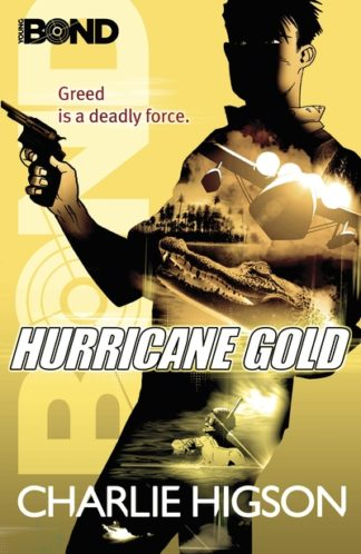 Young Bond: Hurricane Gold by Charlie Higson