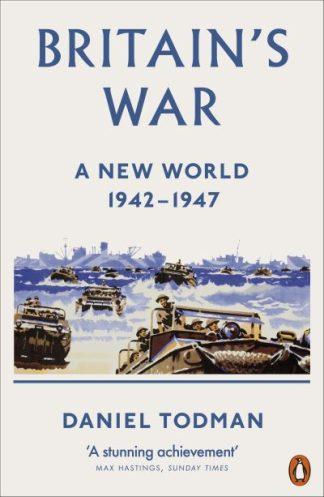 Britain's War: A New World, 1942-1947 by Daniel Todman
