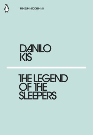 The Legend of the Sleepers by Danilo Kis