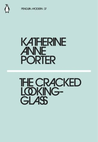 The Cracked Looking-Glass by Katherine Anne Porter