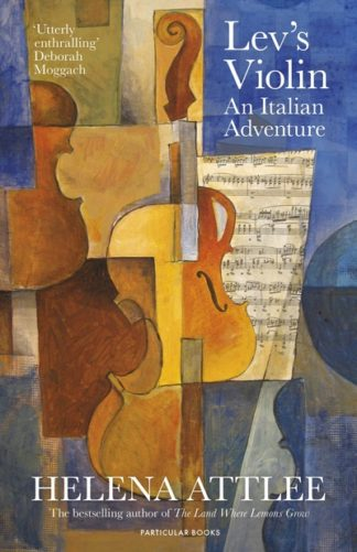 Lev's Violin: An Italian Adventure by Helena Attlee