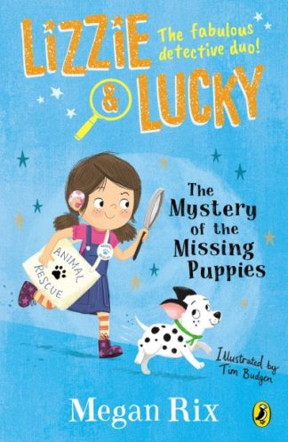 Lizzie and Lucky: The Mystery of the Missing Puppies by Megan Rix