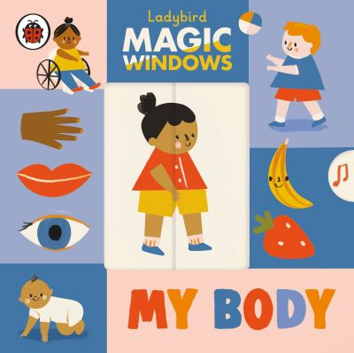 Magic Windows: My Body by  Ladybird
