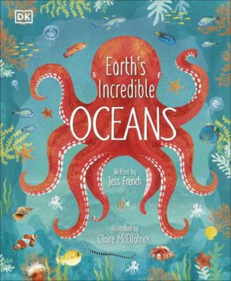 Earth's Incredible Oceans by Jess French
