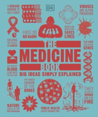 The Medicine Book: Big Ideas Simple Explained by  DK