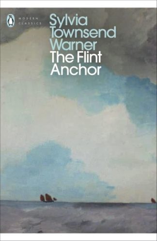 The Flint Anchor by Sylvia Townsend Warner