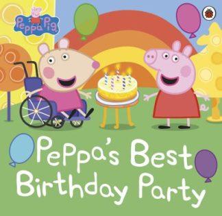 Peppa Pig: Peppa's Best Birthday Party by Pig Peppa