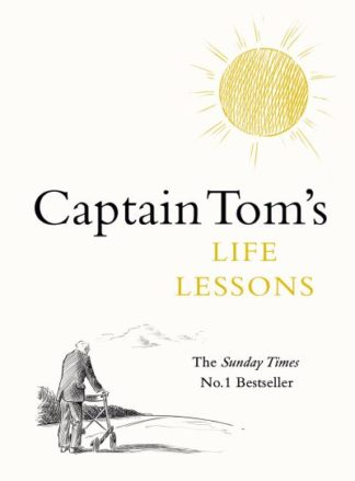 Captain Tom's Life Lessons by Captain Tom Moore