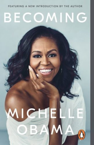 Becoming: The Sunday Times Number One Bestseller by Michelle Obama