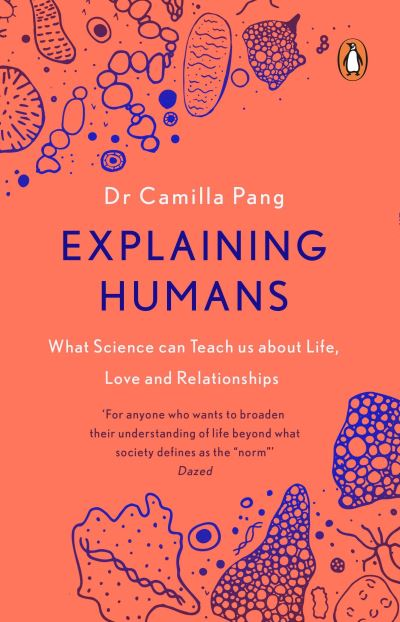 Explaining Humans: Winner of the Royal Society Science Book Prize 2020 by Camilla Pang