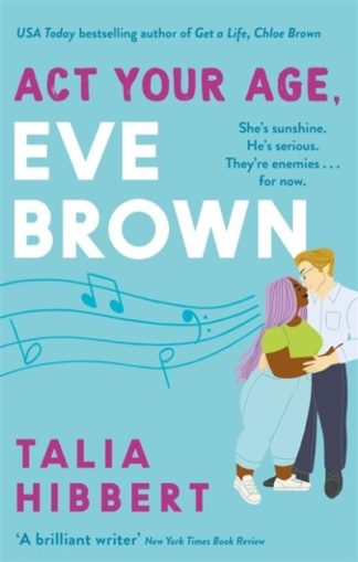 Act Your Age, Eve Brown: the perfect feel good romcom for 2021 by Talia Hibbert