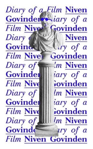 Diary of a Film by Niven Govinden