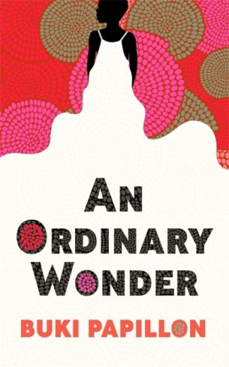 An Ordinary Wonder by Buki Papillon