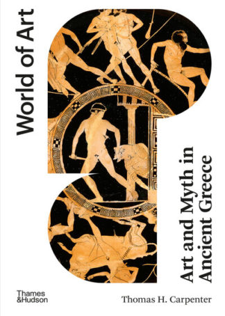 Art and Myth in Ancient Greece (World of Art) by T. H. Carpenter
