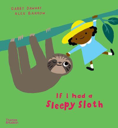 If I had a sleepy sloth by Gabby Dawnay