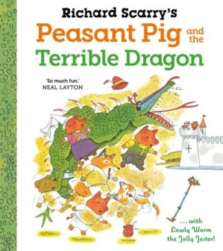 Richard Scarry's Peasant Pig and the Terrible Dragon by Richard Scarry